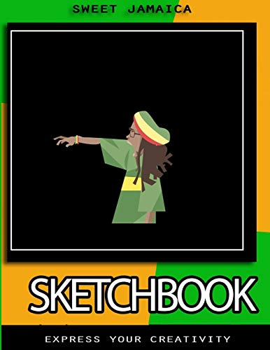 Sweet Jamaica Sketchbook: Express Your Creativity (8.5 x 11, 109 sketch pages)