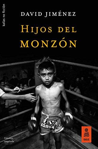 Hijos del monzón (NO FICCIÓN nº 50) por David Jiménez