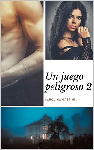 Un juego peligroso 2 de Carolina Gattini