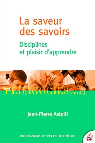 La saveur des savoirs: Disciplines et plaisir d'apprendre