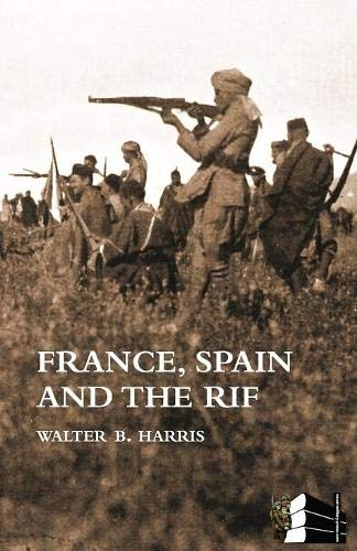 France, Spain and the Rif(rif War, Also Called the Second Moroccan War 1922-26) (E B Walters)