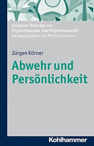 Abwehr und Persönlichkeit (Lindauer Beiträge zur Psychotherapie und Psychosomatik)