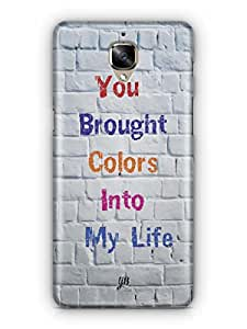 YuBingo You Brought Colours Into My Life Mobile Case Back Cover for OnePlus 3