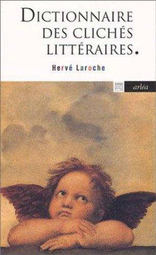 Dictionnaire des clichés littéraires par Hervé Laroche