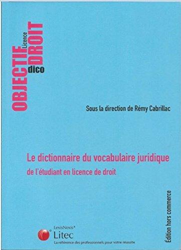 Le dictionnaire du vocabulaire juridique de l'étudiant en licence de droit