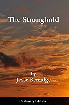 The Stronghold: Centenary Edition by [Berridge, Jesse]