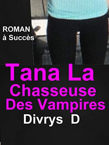 Tana La Chasseuse Des Vampires: LIVRE PARANORMAL à ne pas louper science fiction