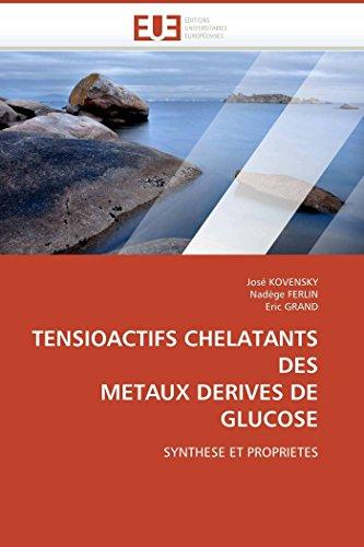 Tensioactifs chelatants des metaux derives de glucose par José KOVENSKY