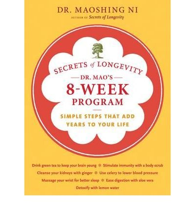 (SECRETS OF LONGEVITY: DR. MAO'S 8-WEEK PROGRAM: SIMPLE STEPS THAT ADD YEARS TO YOUR LIFE) BY Ni, Mao Shing(Author)Paperback on (12 , 2010)