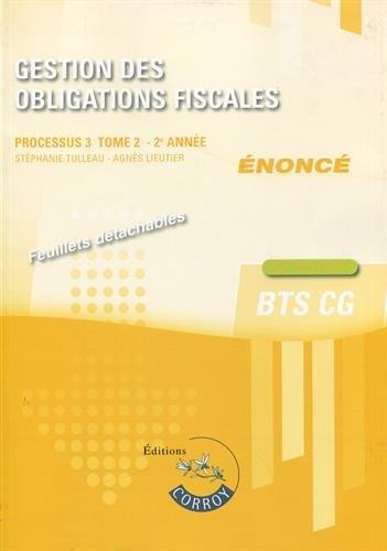 Gestion des obligations fiscales - Tome 2 - Enoncé: Processus 3 du BTS CG - 2e année - Cas pratiques.
