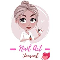 NAIL ART JOURNAL: Nail art journal / nail art book for nail artist and nail lover gift and kit / professional sketchbook with templates / journal ... to track nail  ideas / paperback : 6 x 9