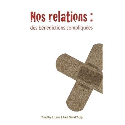 Nos relations (Relationships: A Mess Worth Making): Des bénédictions compliquées