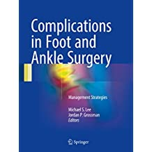 Complications in Foot and Ankle Surgery: Management Strategies