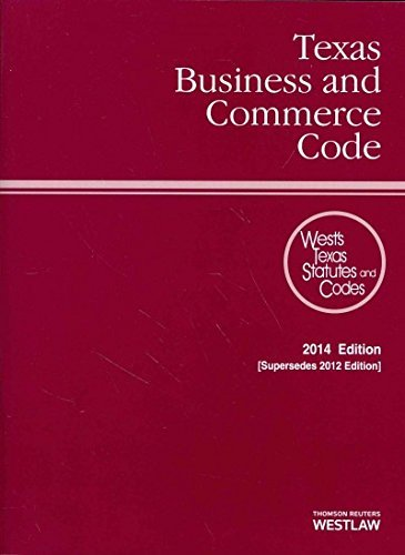 Texas Business and Commerce Code 2014: With Tables and Index (Texas Business and Commercial Code) (2013-11-30)