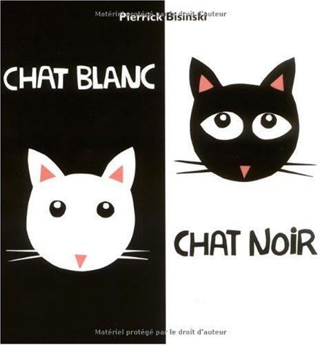 Chat blanc, chat noir / texte Pierrick Bisinski |
