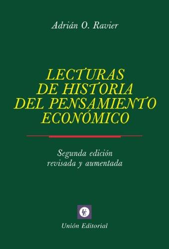 Lecturas de Historia del Pensamiento Economico [2.ª edición revisada y aumentada]: Recopiladas por Adrián Ravier por Adrián Ravier