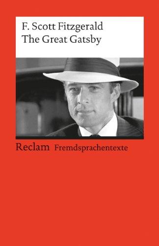 The Great Gatsby: Englischer Text mit deutschen Worterklärungen. B2 - C1 (GER) (Reclams Universal-Bibliothek) (Great Gatsby Daisy)