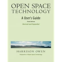 Open Space Technology: A User's Guide