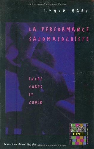 La performance sadomasochiste : Entre corps et chair