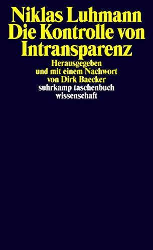 Die Kontrolle (Die Kontrolle von Intransparenz (suhrkamp taschenbuch wissenschaft 2231))