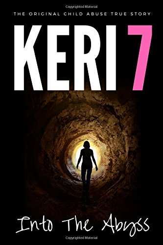 keri-7-the-original-child-abuse-true-story-child-abuse-true-stories