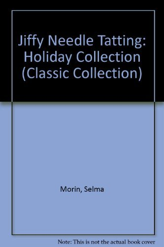 jiffy-needle-tatting-holiday-collection-classic-collection-by-selma-morin-1992-08-02