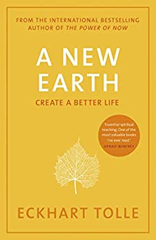 A New Earth: The life-changing follow up to The Power of Now. 'My No.1 guru will always be Eckhart Tolle' Chris Evans by [Tolle, Eckhart]