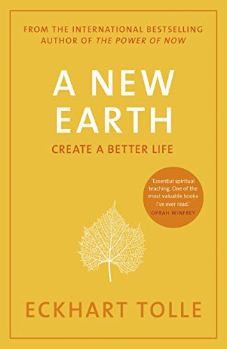 A New Earth: The LIFE-CHANGING follow up to The Power of Now. 'An otherworldly genius' Chris Evans' BBC Radio 2 Breakfast Show (English Edition) -