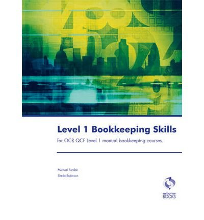 [(Level 1 Bookkeeping Skills: For OCR QCF)] [ By (author) Michael Fardon, By (author) Sheila I. Robinson ] [July, 2011]