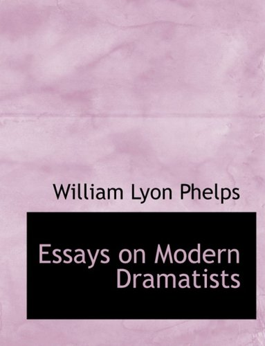 Essays on Modern Dramatists (Large Print Edition)