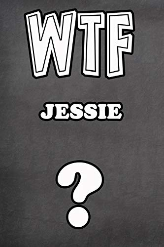 WTF Jessie ?: College Ruled | Composition Book | Diary | Lined Journal (Party Supplies Jessie)