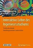 Interaktive Lehre Des Ingenieursstudiums: Technische Inhalte Handlungsorientiert Unterrichten - Includes Digital Download