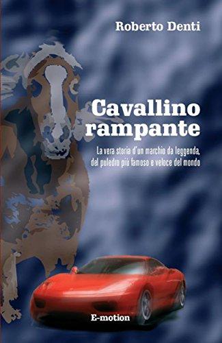 Cavallino rampante: La vera storia del marchio Ferrari (Italian Edition)