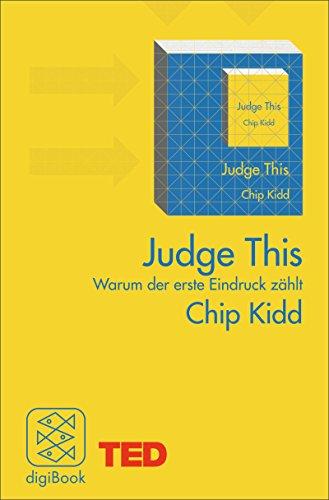 Judge This: Warum der erste Eindruck zählt. TED Books