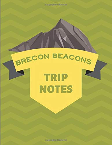 Brecon Beacons Trip Notes: Journal For Walks & Hikes -