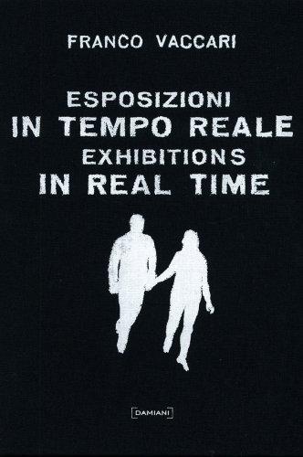 Esposizioni in tempo reale. Ediz. illustrata por Franco Vaccari