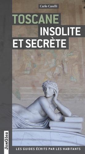 Toscane insolite et secrète por Carlo Caselli