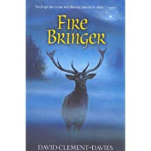 (Fire Bringer) By Clement-Davies, David (Author) Paperback on 16-Aug-2007