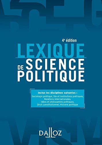 Lexique de science politique - 4e éd.: Vie et institutions politiques
