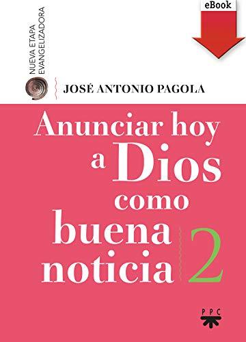 Anunciar hoy a Dios como buena noticia eBook: Elorza, José Antonio ...