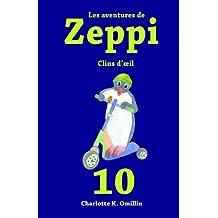 Les aventures de Zeppi: Clins d'œil: Volume 10 (Lire et dessiner avec Zeppi)