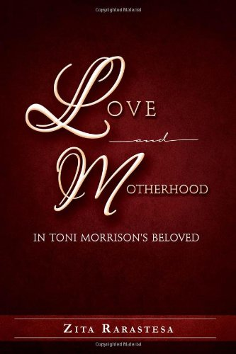 Love and Motherhood in Toni Morrison's Beloved