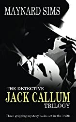 THE DETECTIVE JACK CALLUM TRILOGY three gripping mystery books set in the 1950s