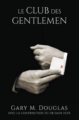 Le club des Gentlemen - French par Gary M. Douglas