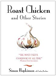 Roast Chicken And Other Stories by Simon Hopkinson (2007-09-04)