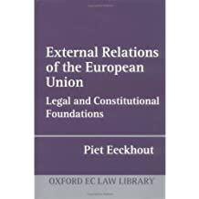 External Relations of the European Union: Legal and Constitutional Foundations (Oxford European Union Law Library)
