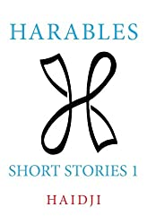 Harables: Short Stories 1: Volume 1