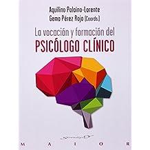 La Vocación Y Formación Del Psicólogo Clínico (Serendipity Maior)