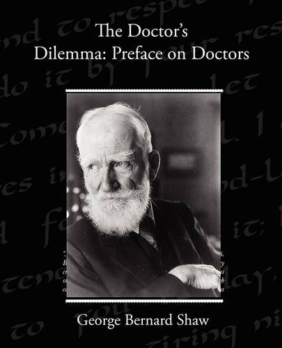 The Doctor S Dilemma: Preface on Doctors