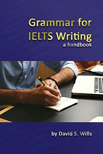 Grammar for IELTS Writing: A Handbook (English Edition) Ebook Ielts